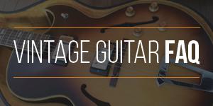 Vintage Guitar FAQ